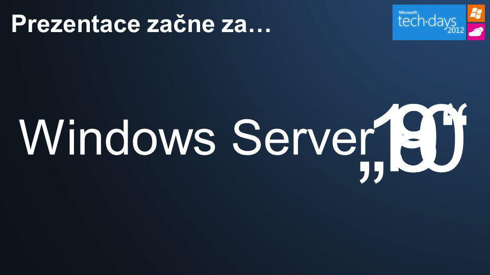 "Prezentace začne za… ""8 10 8 9 Windows Server"