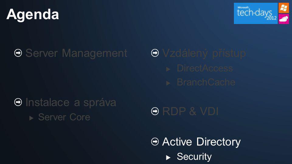 Agenda Server Management Instalace a správa Vzdálený přístup RDP & VDI