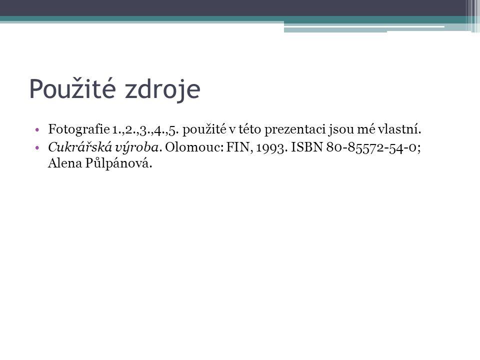 Použité zdroje Fotografie 1.,2.,3.,4.,5. použité v této prezentaci jsou mé vlastní.
