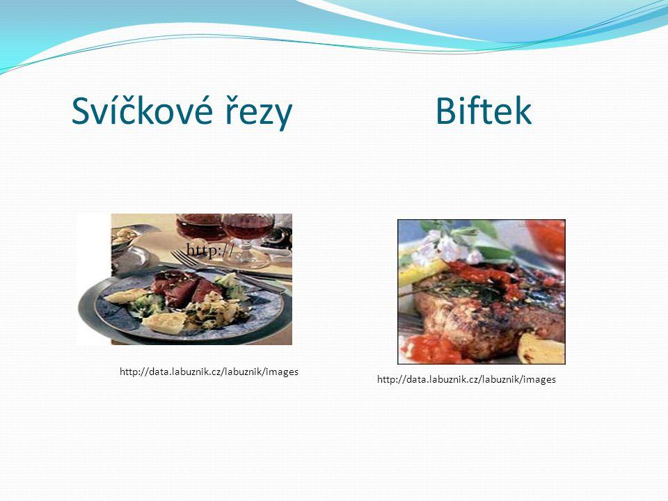 Svíčkové řezy Biftek http:// http://data.labuznik.cz/labuznik/images