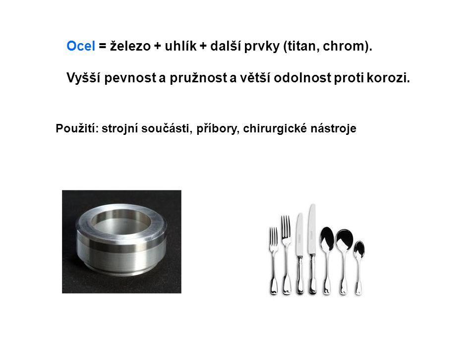 Ocel = železo + uhlík + další prvky (titan, chrom).