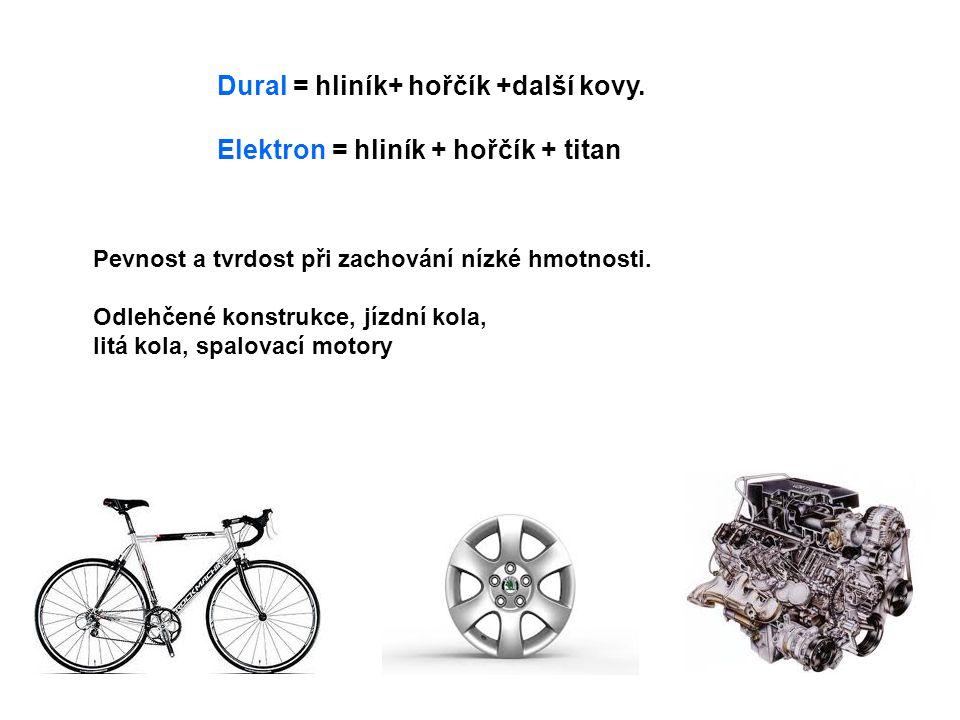 Dural = hliník+ hořčík +další kovy. Elektron = hliník + hořčík + titan
