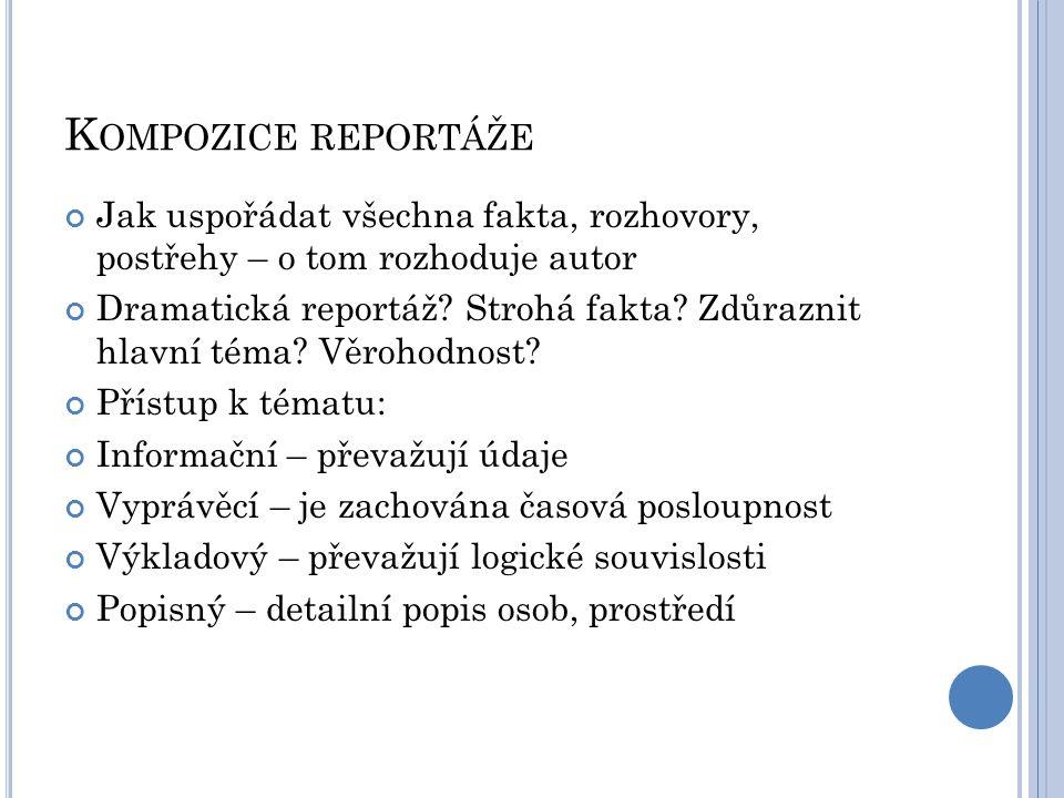 Kompozice reportáže Jak uspořádat všechna fakta, rozhovory, postřehy – o tom rozhoduje autor.