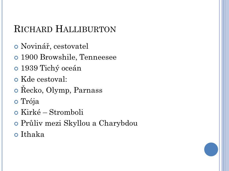 Richard Halliburton Novinář, cestovatel 1900 Browshile, Tenneesee