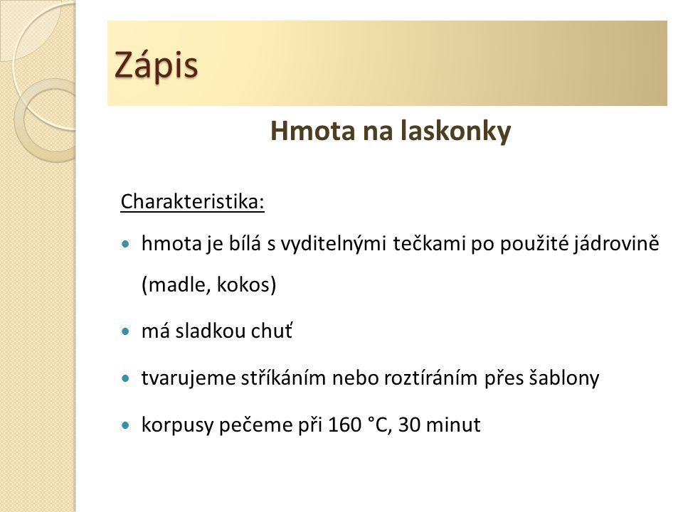 Zápis Hmota na laskonky Charakteristika: