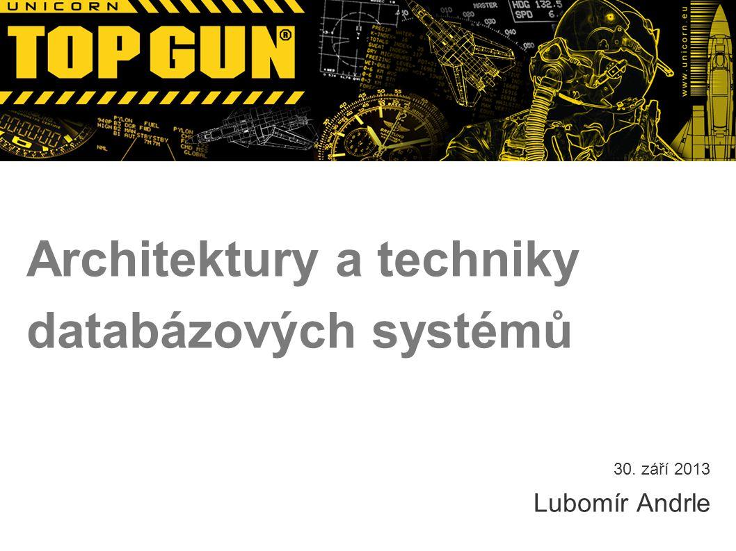 Architektury a techniky databázových systémů 30. září 2013