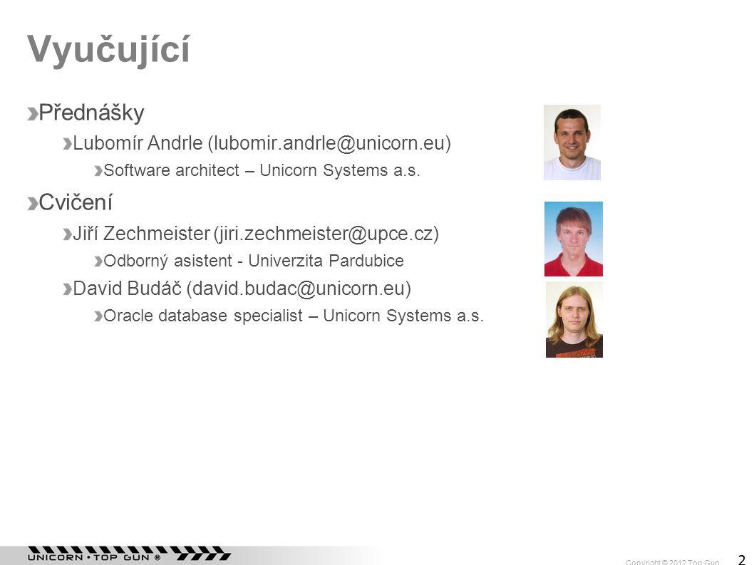 Vyučující Přednášky Cvičení Lubomír Andrle (lubomir.andrle@unicorn.eu)