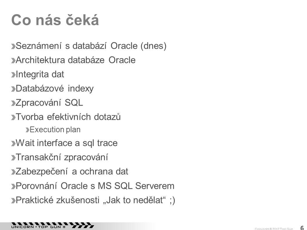 Co nás čeká Seznámení s databází Oracle (dnes)