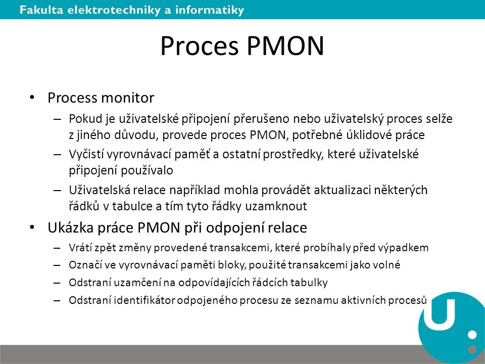Proces PMON Process monitor Ukázka práce PMON při odpojení relace
