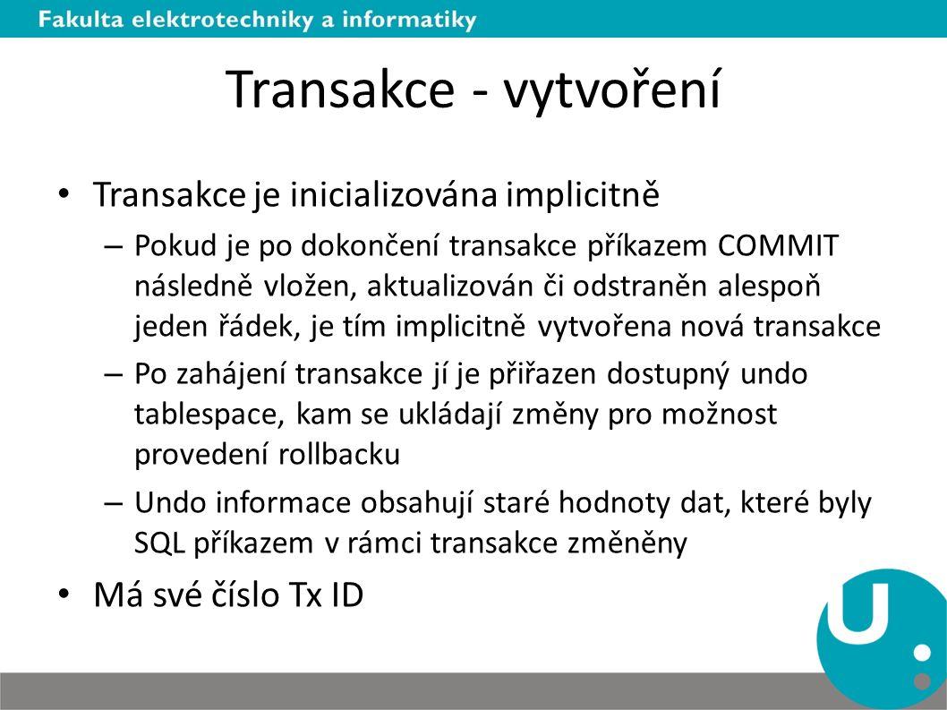 Transakce - vytvoření Transakce je inicializována implicitně