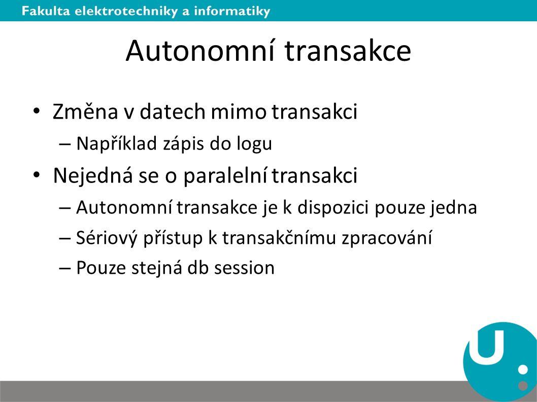 Autonomní transakce Změna v datech mimo transakci