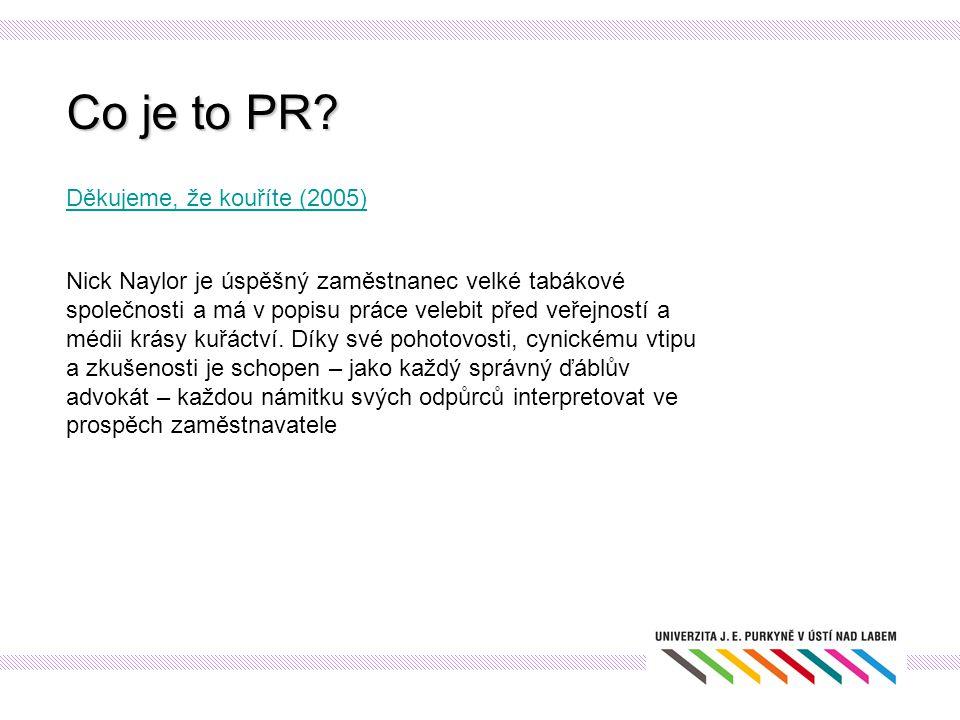 Co je to PR Děkujeme, že kouříte (2005)