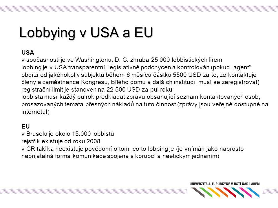 Lobbying v USA a EU USA. v současnosti je ve Washingtonu, D. C. zhruba 25 000 lobbistických firem.