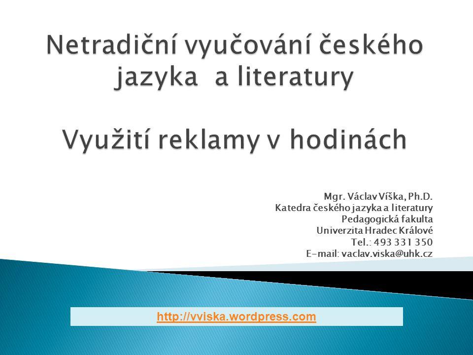 Netradiční vyučování českého jazyka a literatury Využití reklamy v hodinách