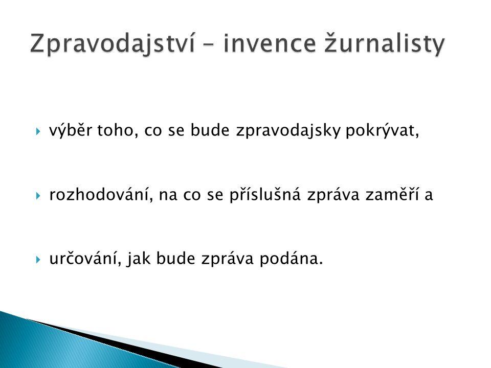 Zpravodajství – invence žurnalisty