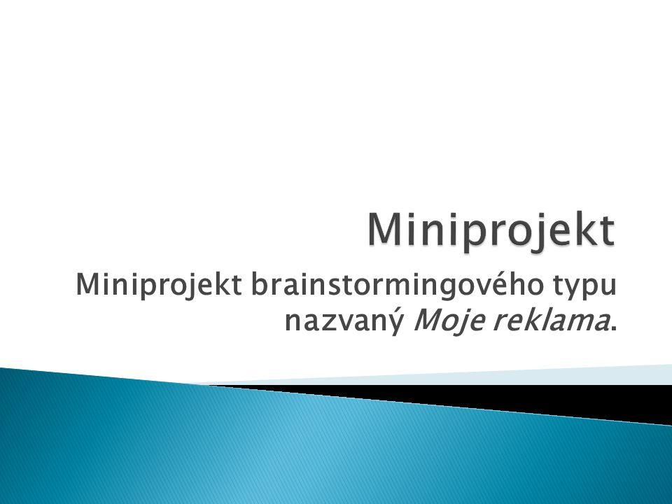 Miniprojekt brainstormingového typu nazvaný Moje reklama.