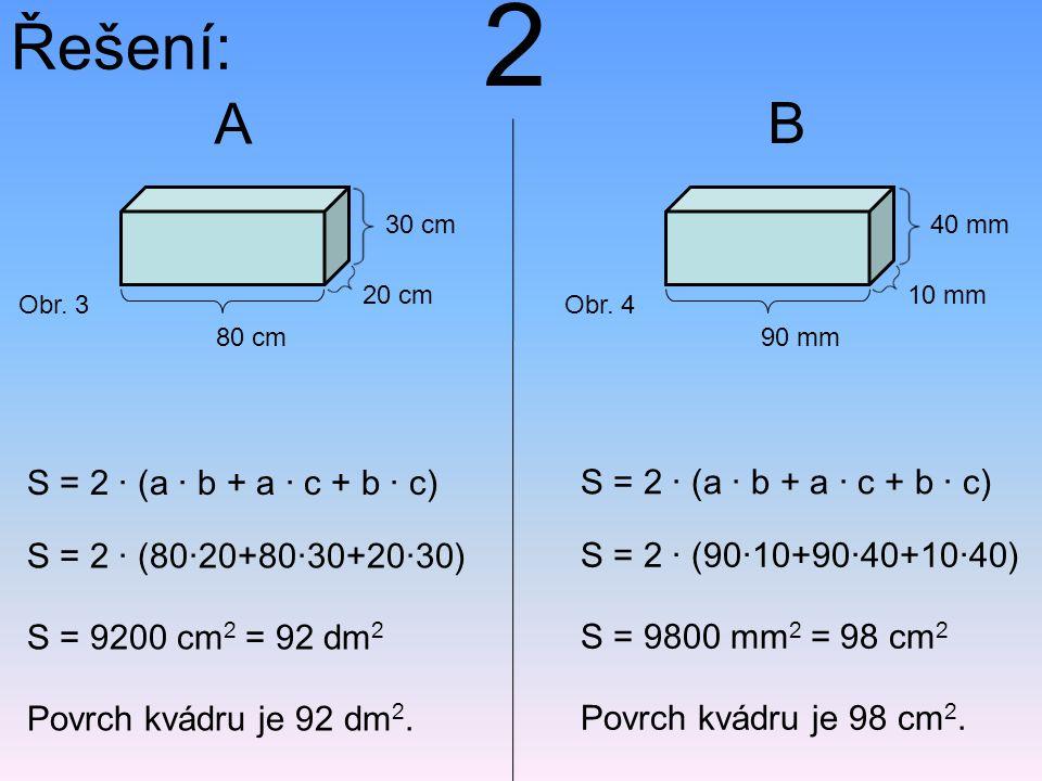 2 Řešení: A B S = 2 · (a · b + a · c + b · c)
