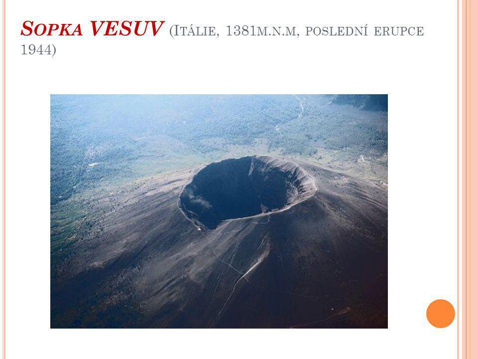 Sopka VESUV (Itálie, 1381m.n.m, poslední erupce 1944)