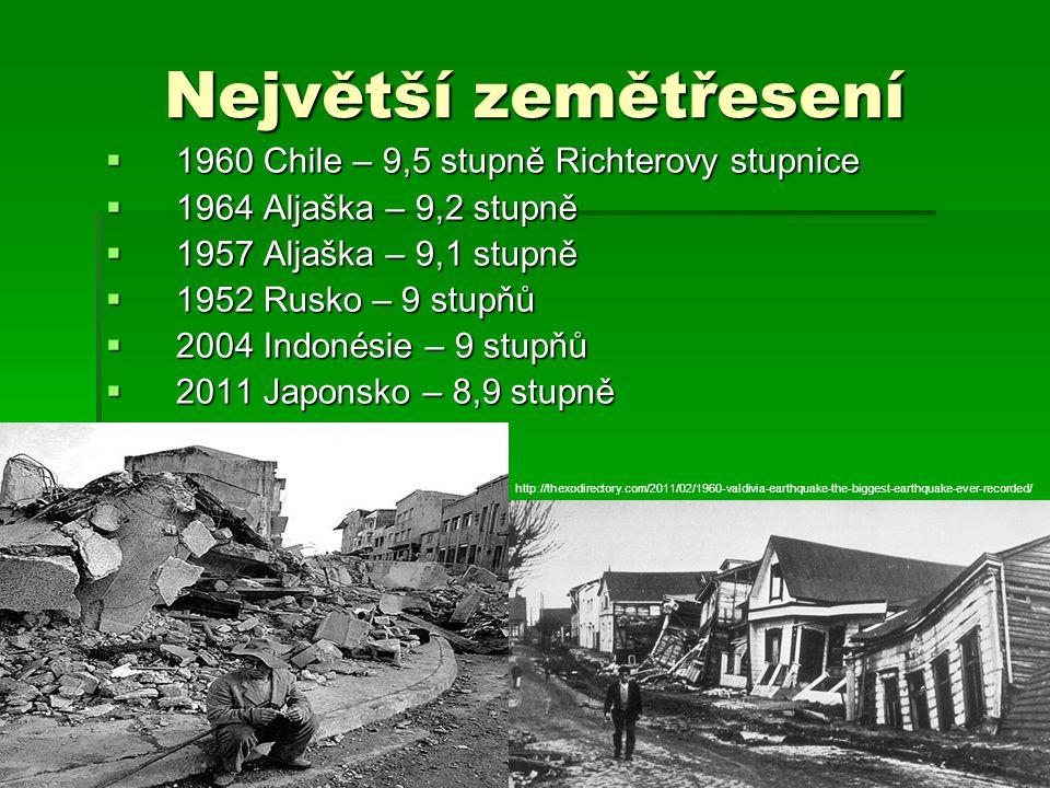 Největší zemětřesení 1960 Chile – 9,5 stupně Richterovy stupnice