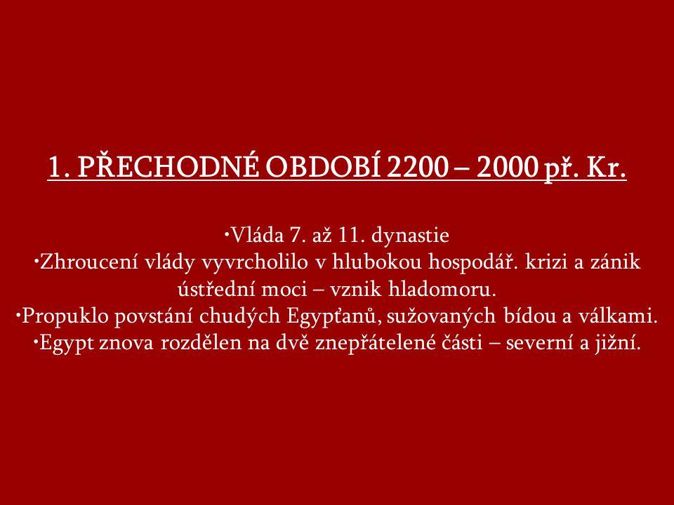 1. PŘECHODNÉ OBDOBÍ 2200 – 2000 př. Kr.