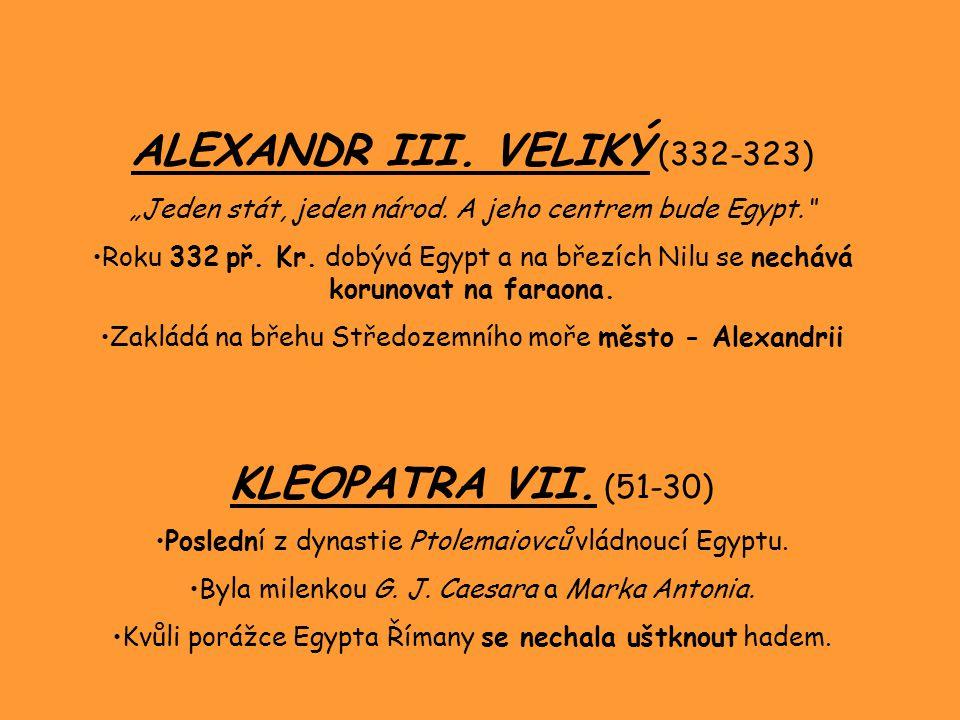 ALEXANDR III. VELIKÝ (332-323)
