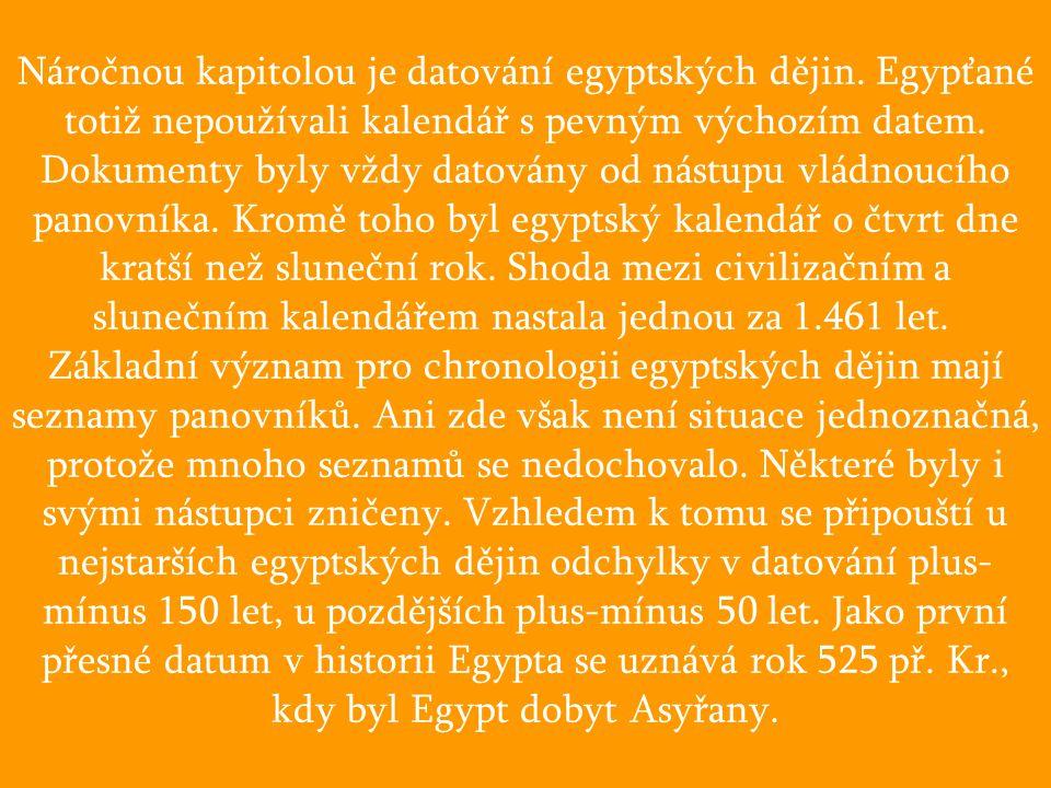 Náročnou kapitolou je datování egyptských dějin