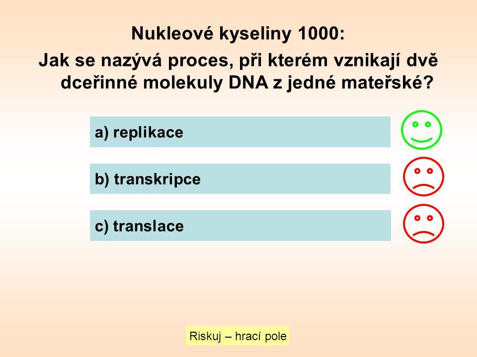 Nukleové kyseliny 1000: Jak se nazývá proces, při kterém vznikají dvě dceřinné molekuly DNA z jedné mateřské