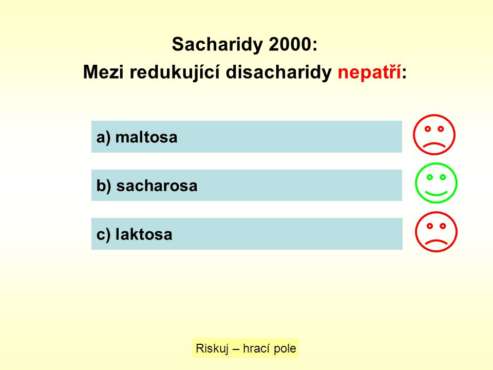 Mezi redukující disacharidy nepatří: