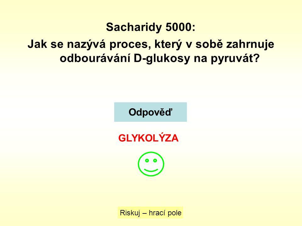 Sacharidy 5000: Jak se nazývá proces, který v sobě zahrnuje odbourávání D-glukosy na pyruvát Odpověď.