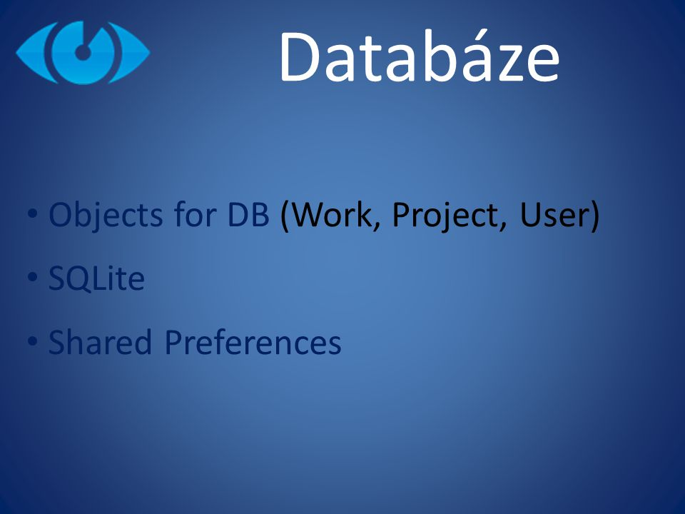 Objects for DB (Work, Project, User) SQLite Shared Preferences