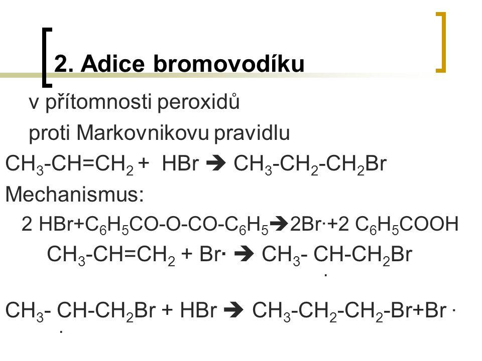 2. Adice bromovodíku v přítomnosti peroxidů