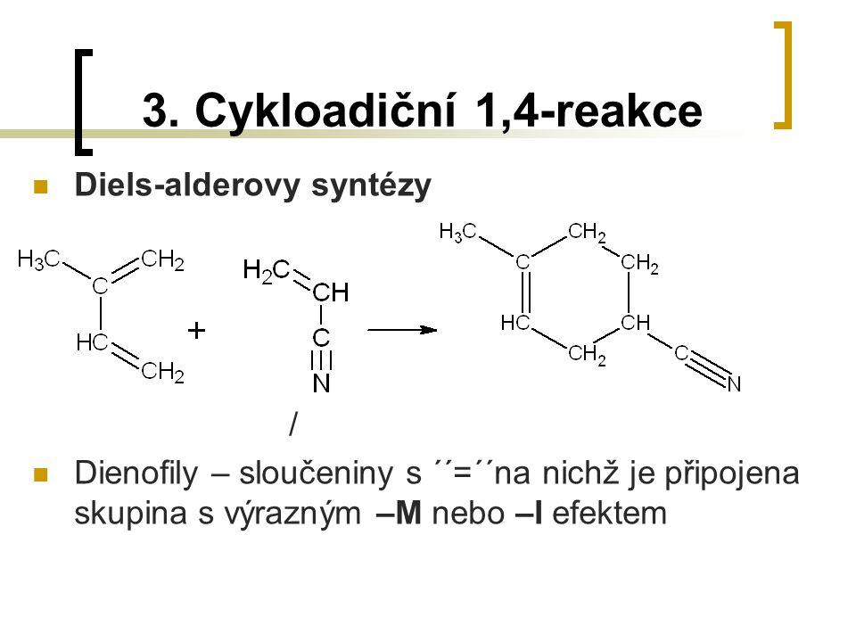 3. Cykloadiční 1,4-reakce Diels-alderovy syntézy /
