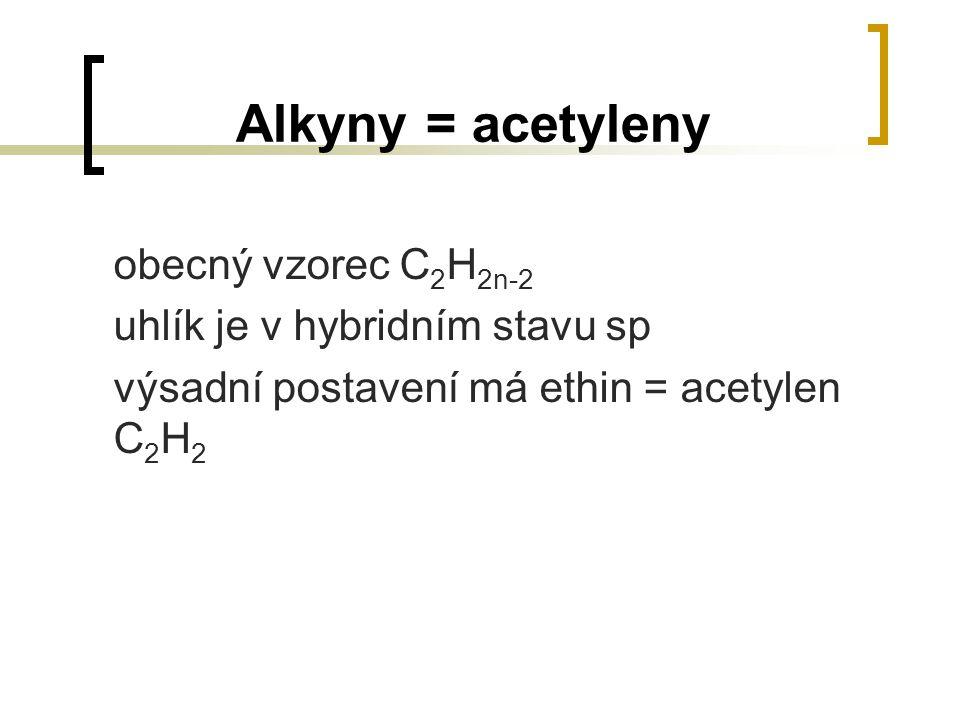 Alkyny = acetyleny obecný vzorec C2H2n-2 uhlík je v hybridním stavu sp