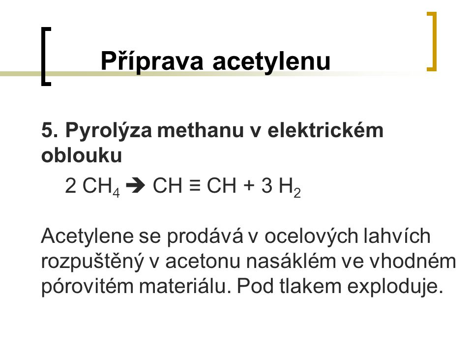 Příprava acetylenu 5. Pyrolýza methanu v elektrickém oblouku