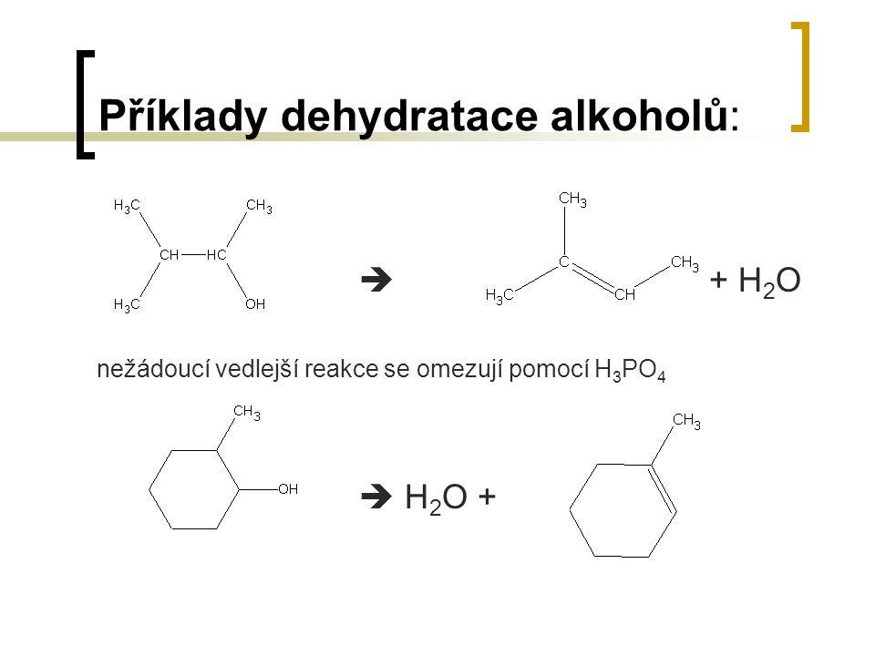Příklady dehydratace alkoholů:
