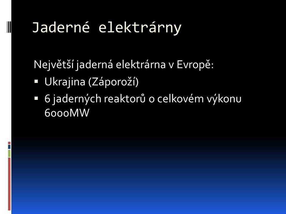 Jaderné elektrárny Největší jaderná elektrárna v Evropě: