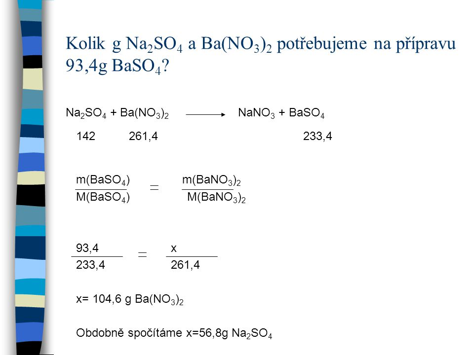 Kolik g Na2SO4 a Ba(NO3)2 potřebujeme na přípravu 93,4g BaSO4