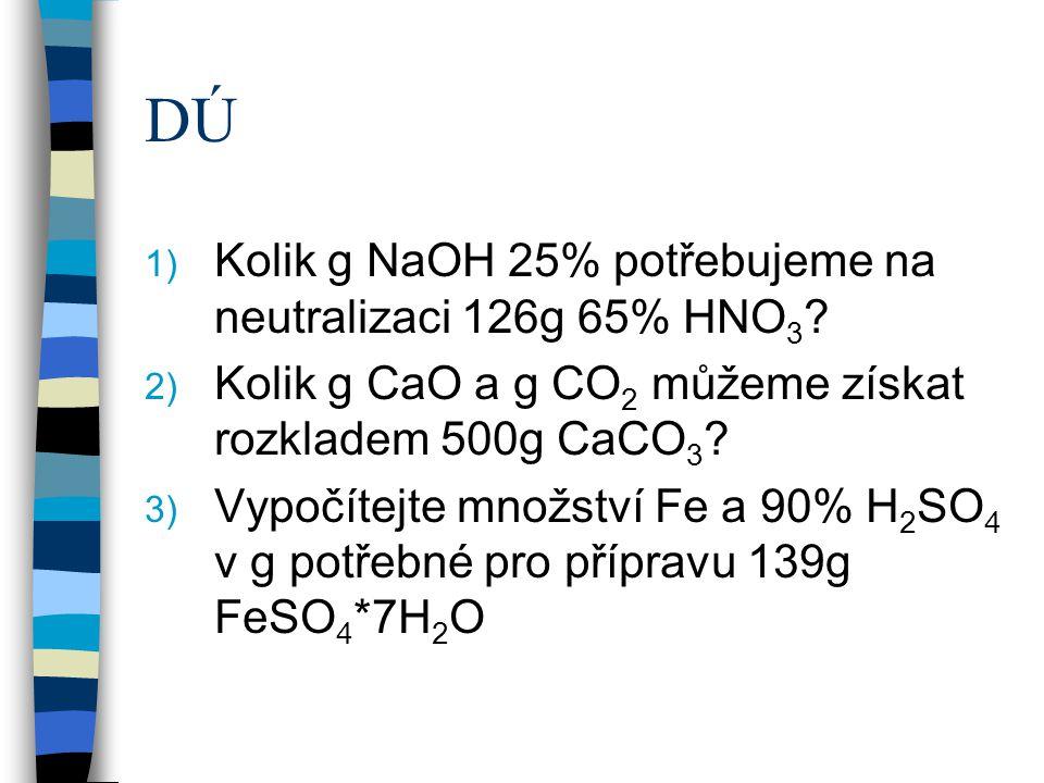DÚ Kolik g NaOH 25% potřebujeme na neutralizaci 126g 65% HNO3