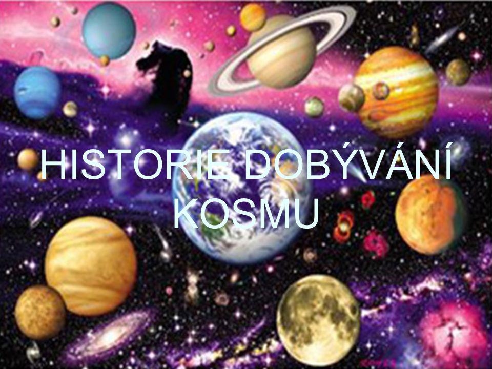 HISTORIE DOBÝVÁNÍ KOSMU