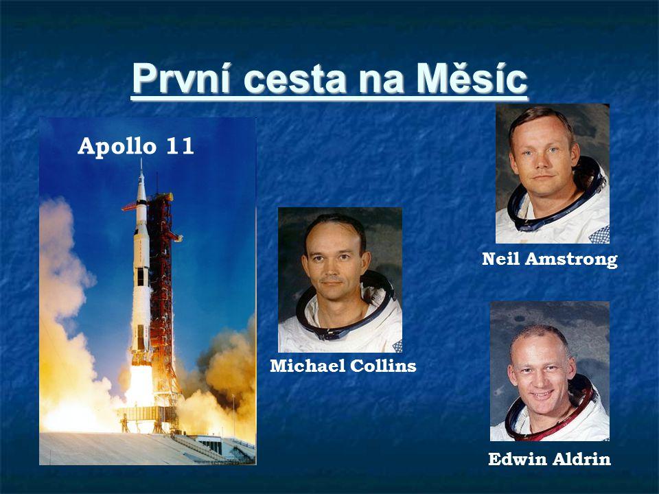 První cesta na Měsíc Apollo 11 Neil Amstrong Michael Collins