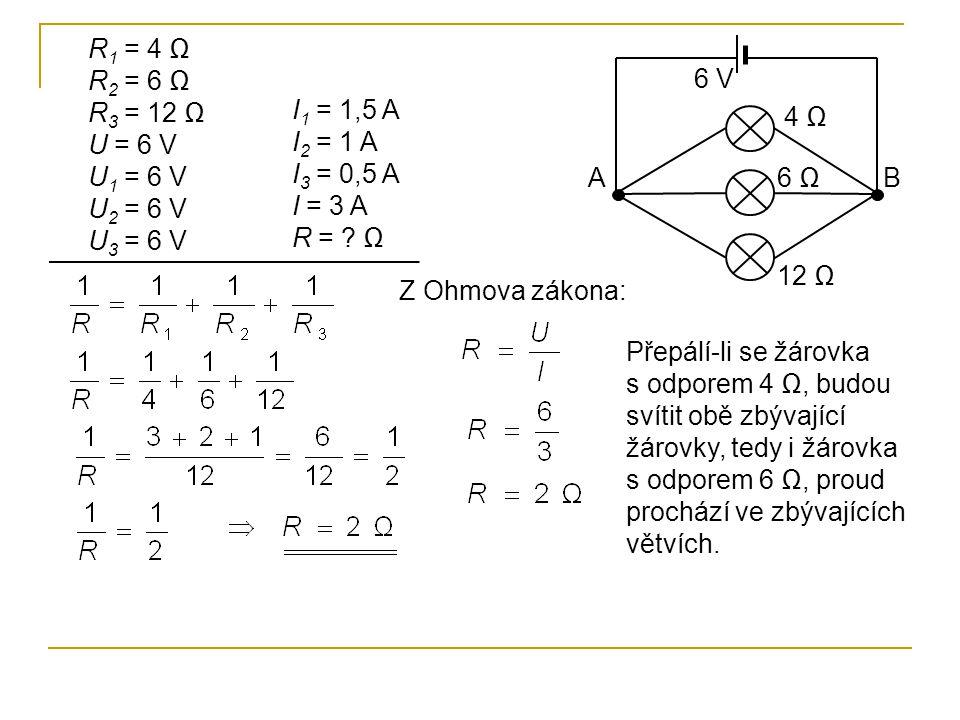 R1 = 4 Ω R2 = 6 Ω. R3 = 12 Ω U = 6 V. U1 = 6 V. U2 = 6 V. U3 = 6 V. 6 V. I1 = 1,5 A. I2 = 1 A.