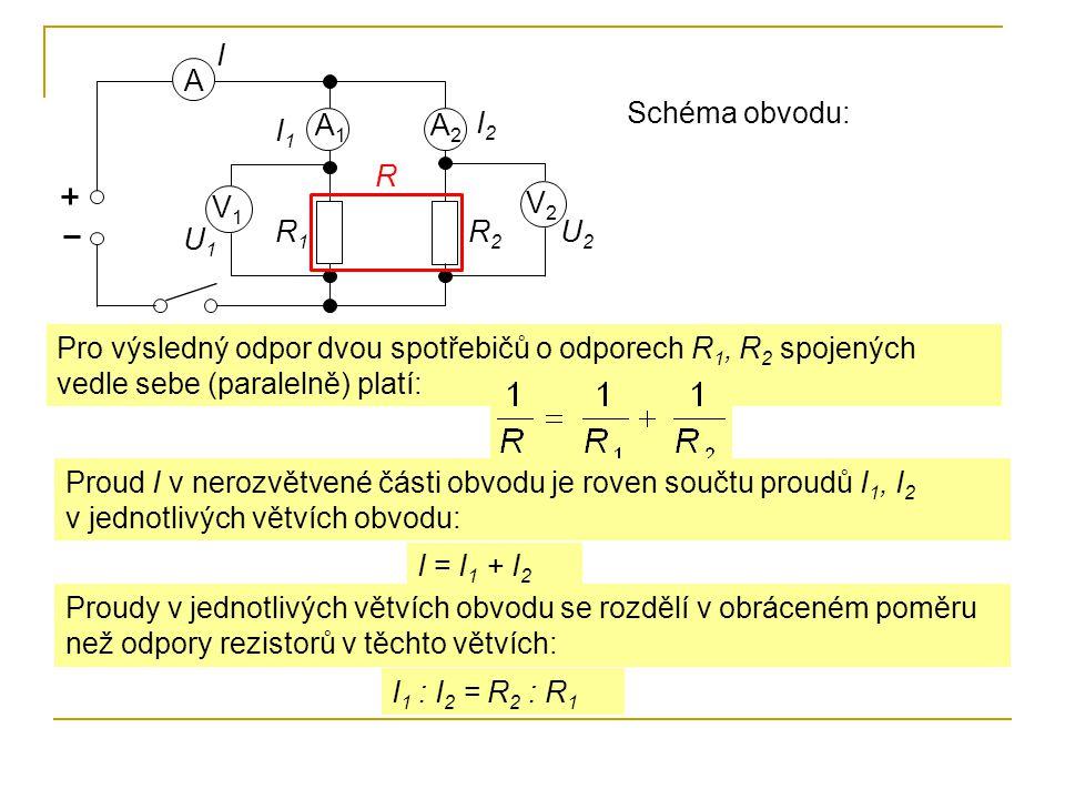 I A. Schéma obvodu: A1. A2. I2. I1. R. V1. V2. R1. R2. U2. U1.