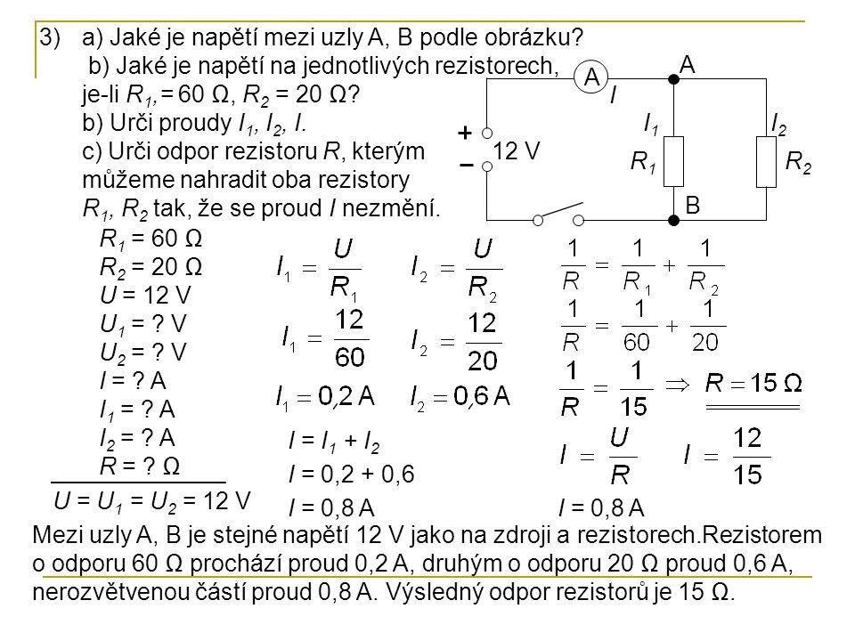 a) Jaké je napětí mezi uzly A, B podle obrázku