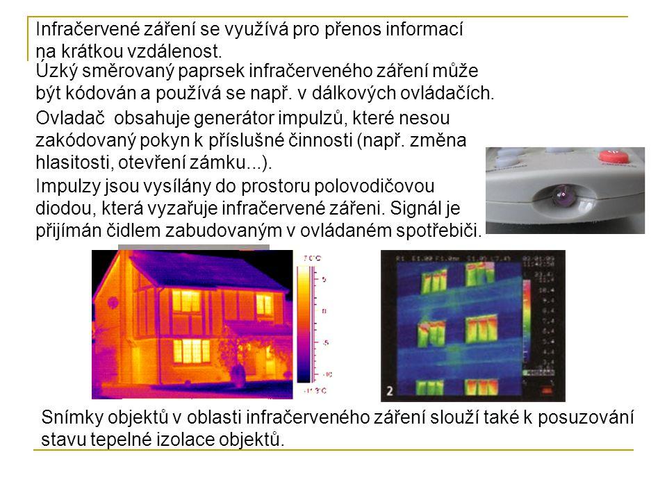 Infračervené záření se využívá pro přenos informací na krátkou vzdálenost.