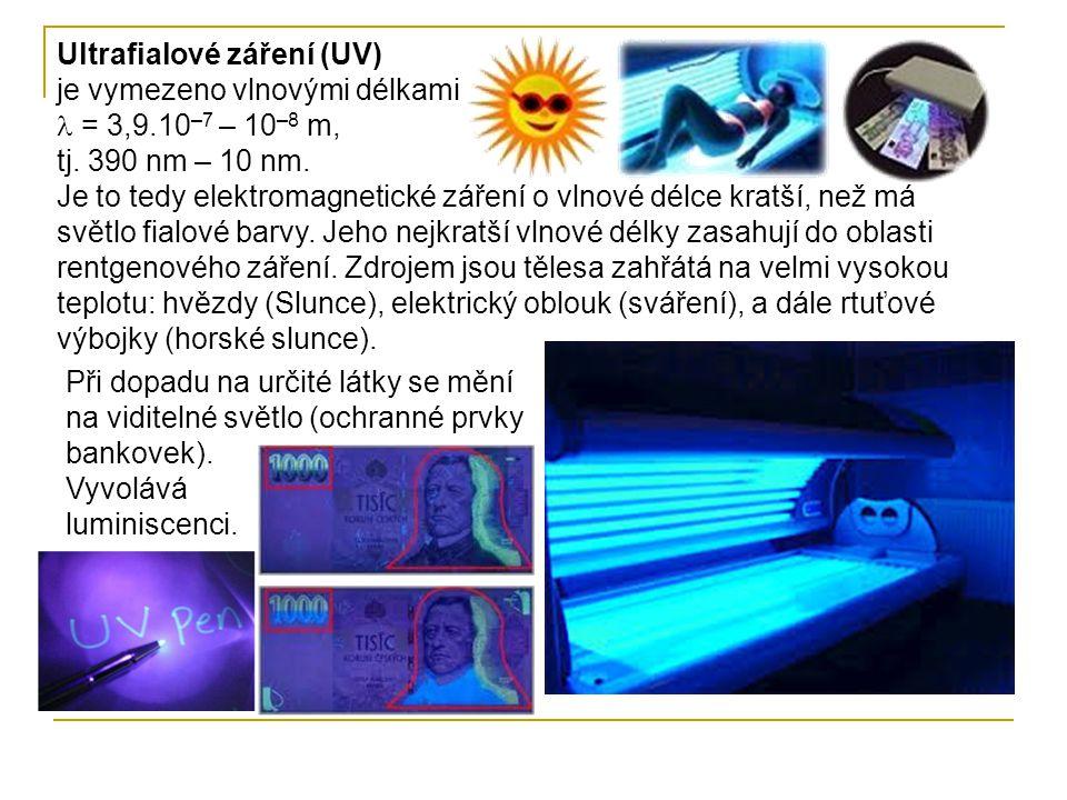 Ultrafialové záření (UV) je vymezeno vlnovými délkami  = 3,9