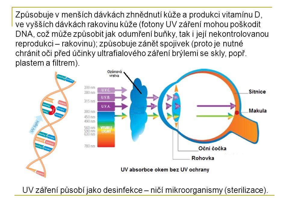 Způsobuje v menších dávkách zhnědnutí kůže a produkci vitamínu D, ve vyšších dávkách rakovinu kůže (fotony UV záření mohou poškodit DNA, což může způsobit jak odumření buňky, tak i její nekontrolovanou reprodukci – rakovinu); způsobuje zánět spojivek (proto je nutné chránit oči před účinky ultrafialového záření brýlemi se skly, popř. plastem a filtrem).
