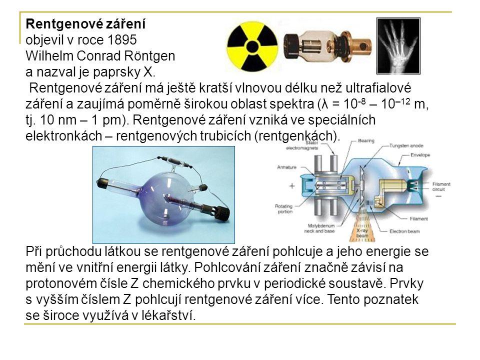 Rentgenové záření objevil v roce 1895 Wilhelm Conrad Röntgen a nazval je paprsky X. Rentgenové záření má ještě kratší vlnovou délku než ultrafialové záření a zaujímá poměrně širokou oblast spektra (λ = 10-8 – 10–12 m, tj. 10 nm – 1 pm). Rentgenové záření vzniká ve speciálních elektronkách – rentgenových trubicích (rentgenkách).
