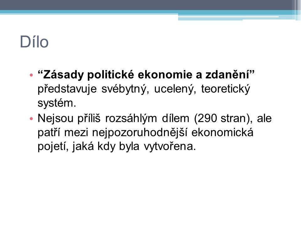 Dílo Zásady politické ekonomie a zdanění představuje svébytný, ucelený, teoretický systém.