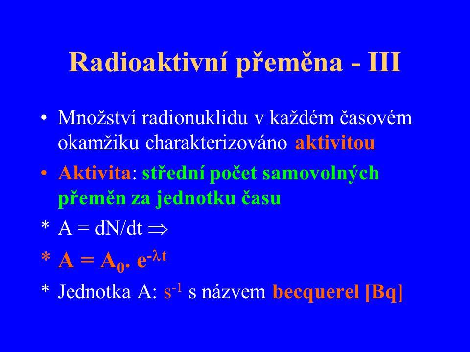 Radioaktivní přeměna - III