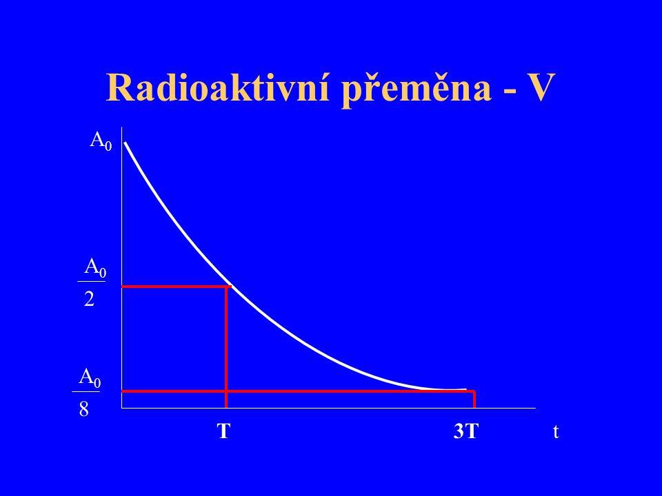 Radioaktivní přeměna - V